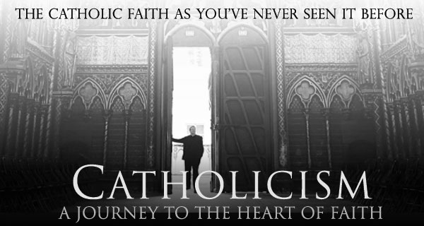 catholicism-a_journey_to_the_heart_of_faith